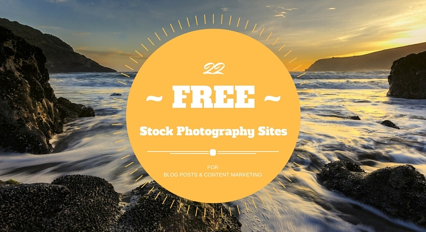 22 Free Stock Photography Sites for Blog Posts & Content Marketing